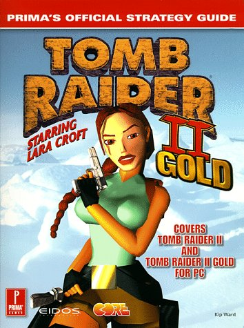 9780761522713: Tomb Raider II Gold: Prima's Official Strategy Guide
