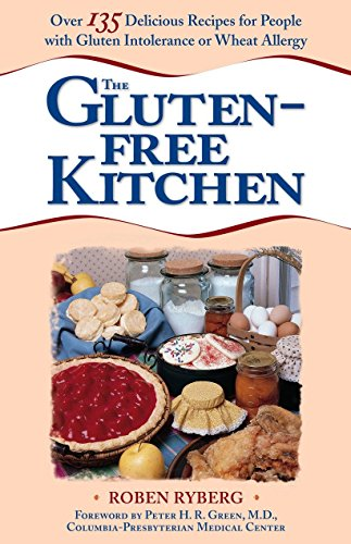 The Gluten-Free Kitchen: Over 135 Delicious Recipes: Roben Ryberg, Peter