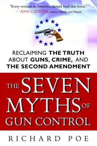 9780761524250: The Seven Myths of Gun Control: Reclaiming the Truth About Guns, Crime, and the Second Amendment