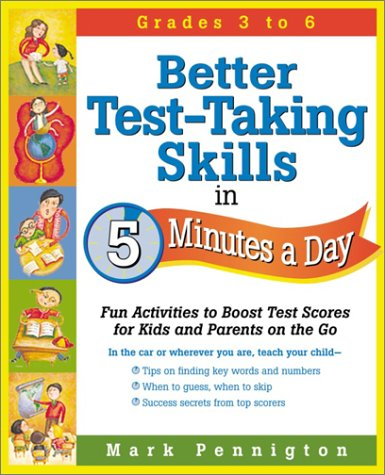 9780761524298: Better Test-Taking Skills in 5 Minutes a Day: Fun Activities to Boost Test Scores for Kids and Parents on the Go