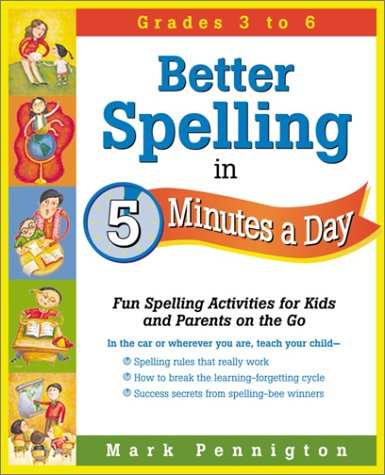 9780761524304: Better Spelling in 5 Minutes a Day: Fun Spelling Activities for Kids and Parents on the Go Intermediate Grades