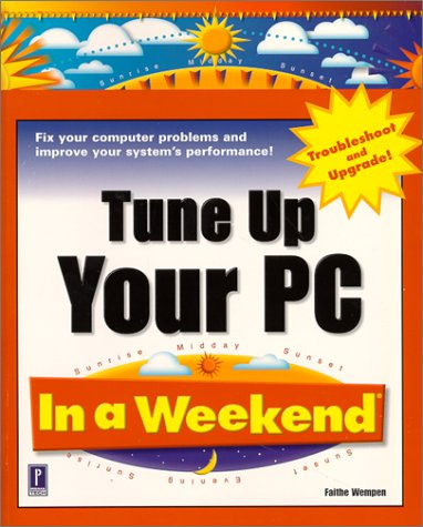 9780761524519: Tune Up Your PC In a Weekend