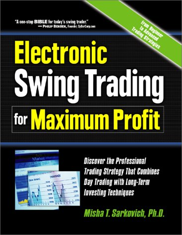 9780761525189: Electronic Swing Trading for Maximum Profit: Discover the Professional Trading Strategy that Combines Day Trading with Long-Term Investing Techniques