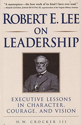 9780761525547: Robert E. Lee on Leadership : Executive Lessons in Character, Courage, and Vision