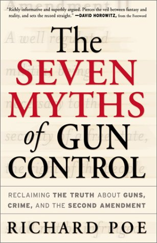 9780761525585: The Seven Myths of Gun Control: Reclaiming the Truth About Guns, Crime, and the Second Amendment