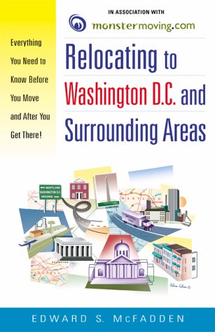 9780761525691: Relocating to Washington DC and Surrounding Areas: Everything You Need to Know Before You Move and After You Get There