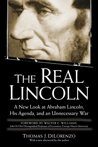 9780761526469: The Real Lincoln: A New Look at Abraham Lincoln, His Agenda, and an Unnecessary War