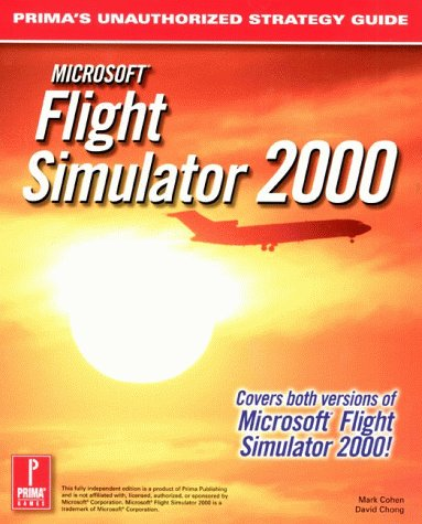 Microsoft Flight Simulator 2000 (Prima's Unauthorized Strategy Guide) (0761526579) by Mark Cohen