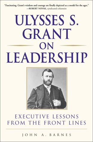 9780761526629: Ulysses S. Grant on Leadership: Executive Lessons from the Front Lines