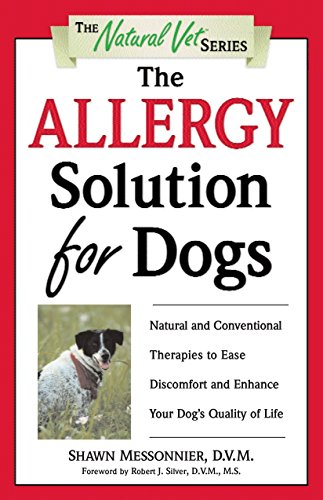 9780761526728: The Allergy Solution for Dogs: Natural and Conventional Therapies to Ease Discomfort and Enhance Your Dog's Quality of Life (The Natural Vet)