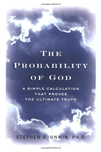 9780761526841: The Probability of God: A Simple Calculation That Proves the Ultimate Truth