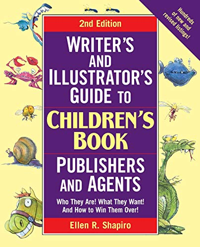 9780761526865: Writer's & Illustrator's Guide to Children's Book Publishers and Agents: Who They Are! What They Want! And How to Win Them Over! (Writer's & Illustrator's Guide to Children's Book Publishers & Agents)