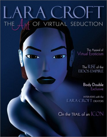 9780761526964: Lara Croft: The Art of Virtual Seduction