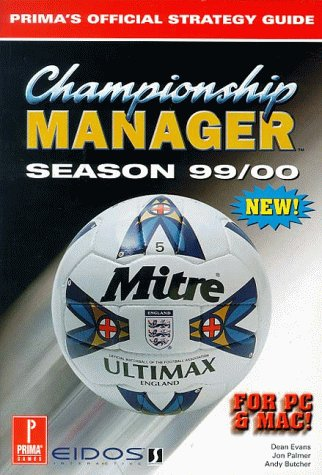 9780761527596: Championship Manager Season 1999/2000: Official Strategy Guide