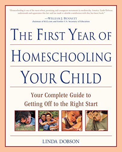 9780761527886: The First Year of Homeschooling Your Child: Your Complete Guide to Getting Off to the Right Start