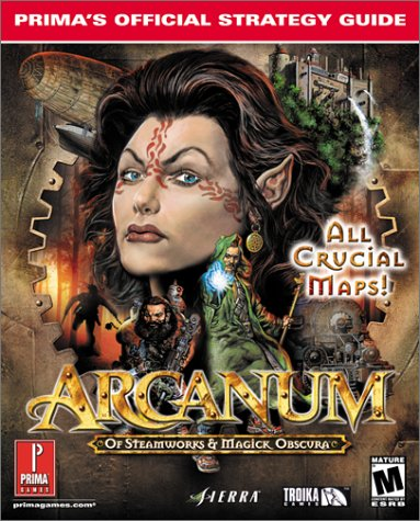 Arcanum: Of Steamworks & Magick Obscura (Prima's Official Strategy Guide): IMGS, Inc.