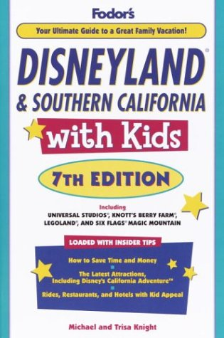Fodor's Disneyland and Southern California with Kids: Knight, Trisa, Knight,