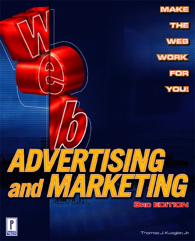 Web Advertising and Marketing, 3rd Edition: Thomas J. Kuegler