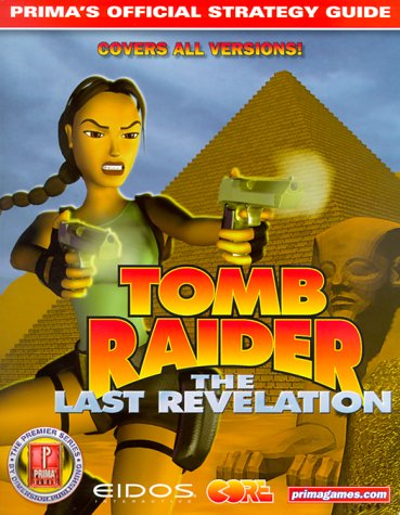 9780761528609: Tomb Raider: The Last Revelation Prima's Official Strategy Guide (Premier Series)