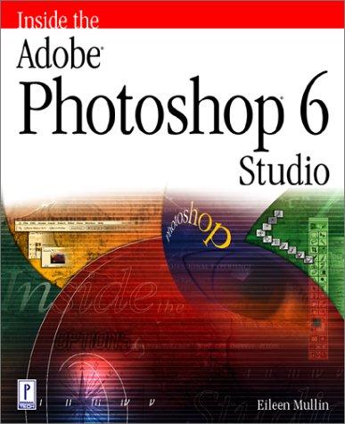 Inside The Photoshop 6 Studio: Eileen Mullin