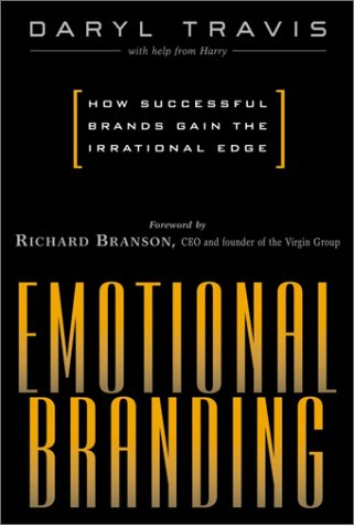 9780761529118: Emotional Branding : How Successful Brands Gain the Irrational Edge