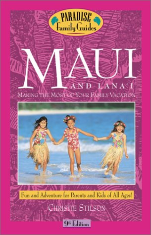 9780761529576: Maui and Lana'i, 9th Edition: Making the Most of Your Family Vacation