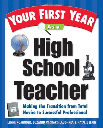 9780761529699: Your First Year As a High School Teacher: Making the Transition from a Total Novice to a Successful Professional