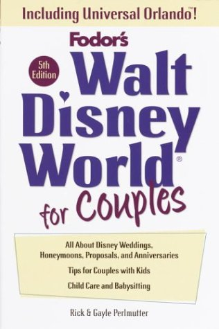 9780761530220: Walt Disney World for Couples, 5th Edition: Including Disney Cruise Line and Universal Orlando (Travel Guide)
