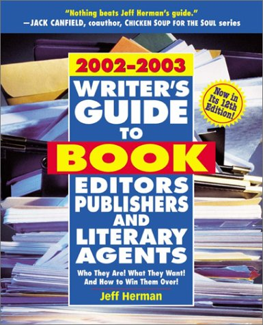 Writer's Guide to Book Editors, Publishers, and Literary Agents, 2002-2003: Who They Are! What...