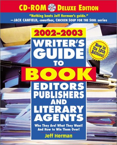 Writer's Guide to Book Editors, Publishers, and Literary Agents, 2002-2003 (with CD-ROM): Who ...