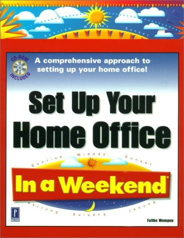 Set Up Your Home Office in a Weekend (In a Weekend (Premier Press)): Wempen, Faithe