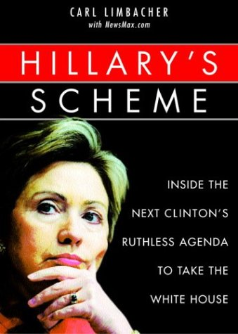 Hillary's Scheme: Inside the Next Clinton's Ruthless Agenda to Take the White House