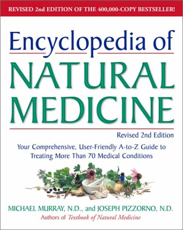 9780761531265: Encyclopedia of Natural Medicine: Your Comprehensive, User-Friendly A to Z Guide to Treating More Than 70 Medical Conditions--From Arthritis to Varico