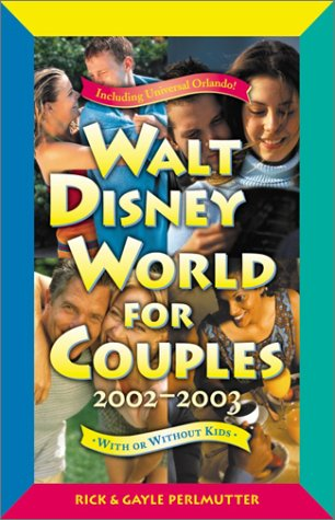 9780761531982: Walt Disney World for Couples, 2002-2003: With or Without Kids