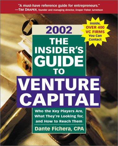 Insider's Guide to Venture Capital, 2002: Fichera CPA, Dante