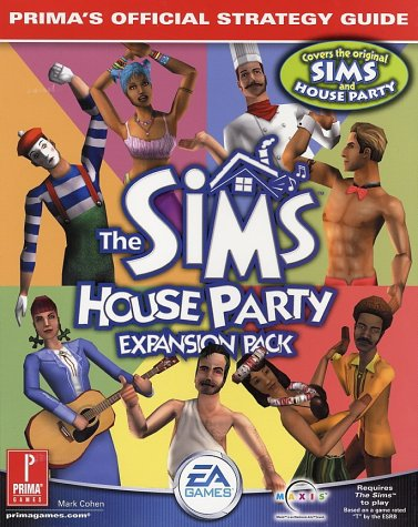 THE SIMS HOUSE PARTY EXPANSION PACK : Prima's Official Strategy Guide
