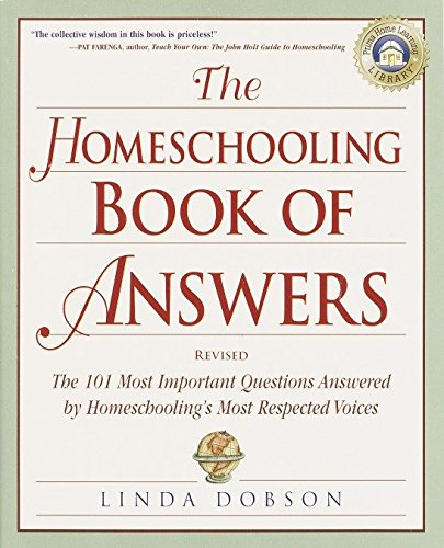 9780761535706: The Homeschooling Book of Answers: The 101 Most Important Questions Answered by Homeschooling's Most Respected Voices (Prima Home Learning Library)
