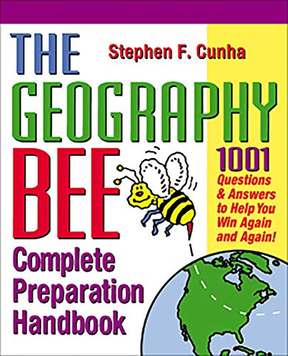 9780761535713: The Geography Bee Complete Preparation Handbook: 1,001 Questions & Answers to Help You Win Again and Again!
