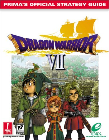 9780761536406: Dragon Warrior VII: Prima's Official Strategy Guide : Step-By-Step Walkthroughs for Both Discs