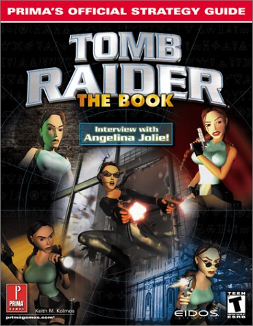 Tomb Raider: The Book: Prima's Official Strategy Guide: Kolmos, Keith