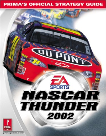 Prima's Official Strategy Guide - Nascar Thunder 2002: Kolmos, Keith M.