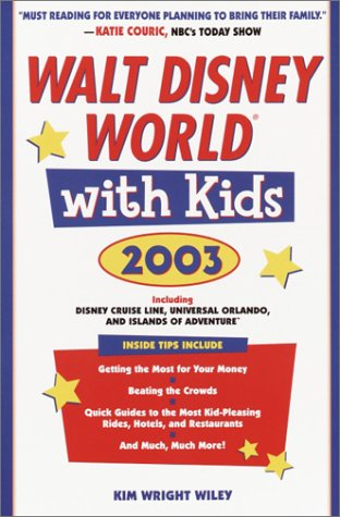 9780761537175: Walt Disney World with Kids, 2003: Including Disney Cruise Line and Universal Orlando's CityWalk and Islands of Adventure (Travel with Kids)