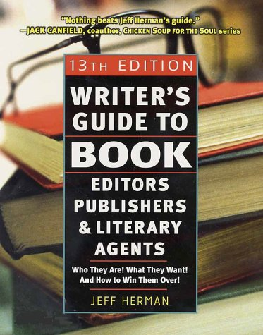 9780761537359: Writer's Guide to Book Editors, Publishers, and Literary Agents: Who They Are! What They Want! and How to Win Them Over! (13th Edition)