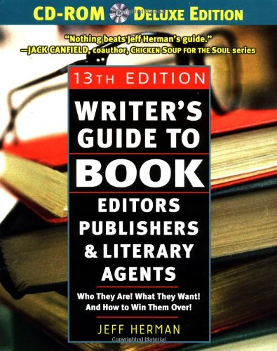 9780761537458: Writer's Guide to Book Editors, Publishers, and Literary Agents, 13th Edition (with CD-ROM): Who They Are! What They Want! And How to Win Them Over!