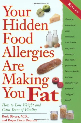 Your Hidden Food Allergies Are Making You Fat, Revised How to Lose Weight and Gain Years of Vitality
