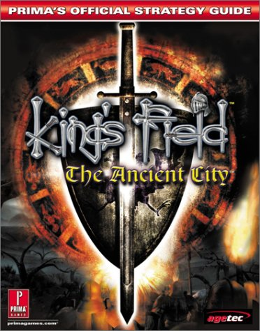King's Field: The Ancient City (Prima's Official Strategy Guide): Honeywell, Steve