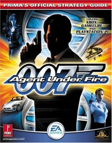 9780761539124: 007: Agent Under Fire (Xbox & GameCube) (Prima Official Game Guide)