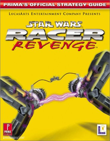 9780761539186: Star Wars Racer Revenge (Prima's Official Strategy Guide)
