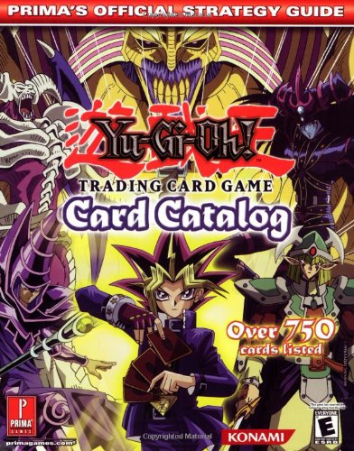 Yu-Gi-Oh! Card Catalog: Prima's Official Strategy Guide: Prima