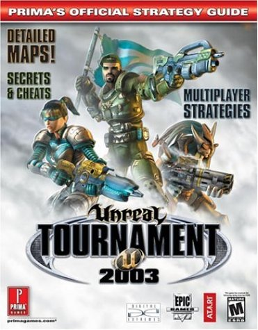9780761539681: Unreal Tournament 2003: Prima's Official Strategy Guide